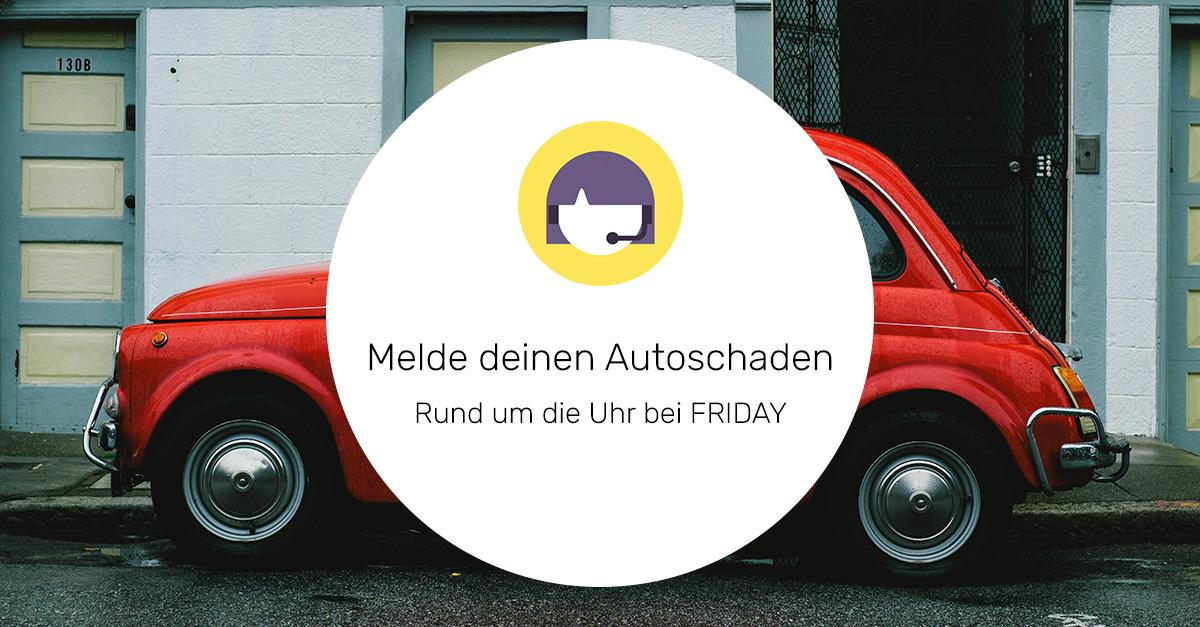 Friday Autoversicherung Schaden Melden